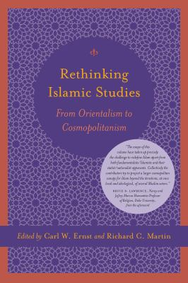 Rethinking Islam Studies: From Orientalism to Cosmopolitanism 9781570038921