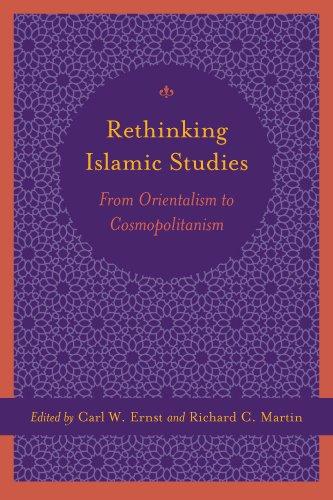 Rethinking Islam Studies: From Orientalism to Cosmopolitanism 9781570038938
