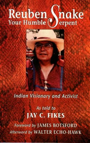 Reuben Snake, Your Humble Serpent: Indian Visionary and Activist 9781574160079
