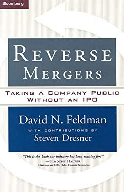 Reverse Mergers: Taking a Company Public Without an IPO 9781576602317