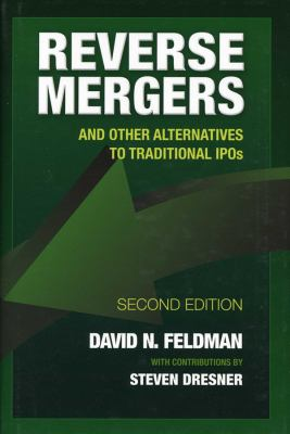 Reverse Mergers: And Other Alternatives to Traditional IPOs 9781576603406