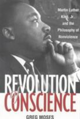Revolution of Conscience: Martin Luther King, JR., and the Philosophy of Nonviolence 9781572304079