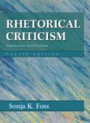 Rhetorical Criticism: Exploration and Practice 9781577665861