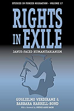 Rights in Exile : Janus-Faced Humanitarianism