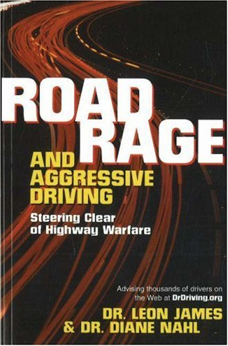 Road Rage and Aggressive Driving: Steering Clear of Highway Warfare 9781573928465