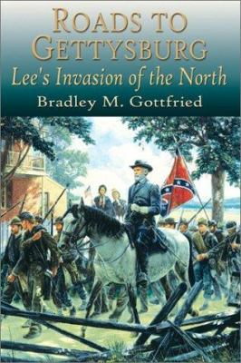 Roads to Gettysburg: Lee's Invasion of the North, 1863 9781572492844
