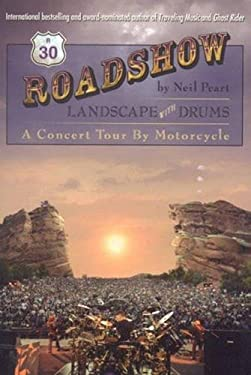 Roadshow: Landscape with Drums: A Concert Tour by Motorcycle 9781579401450