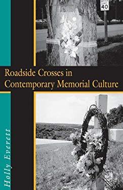 Roadside Crosses in Contemporary Memorial Culture 9781574411508