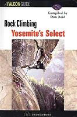 Rock Climbing Yosemite's Select 9781575401157