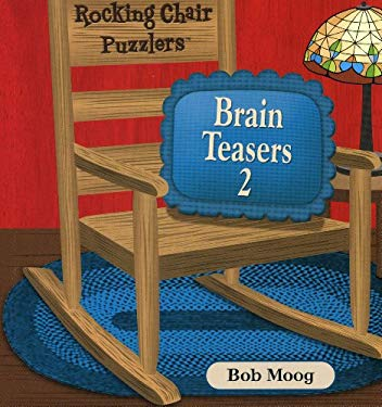 Rocking Chair Puzzlers: Brain Teasers 2 9781575617015