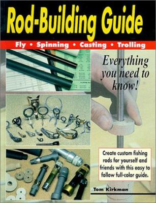 Rod-Building Guide: Fly, Spinning, Casting, Trolling 9781571882165
