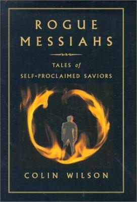 Rogue Messiahs: Tales of Self-Proclaimed Saviors 9781571741752