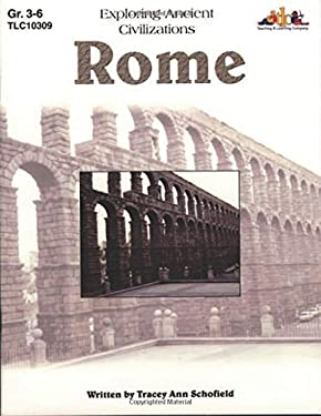 Rome: Exploring Ancient Civilizations 9781573103091