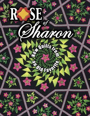 Rose of Sharon: New Quilts from an Old Favorite [With Quilt Patterns] 9781574329247