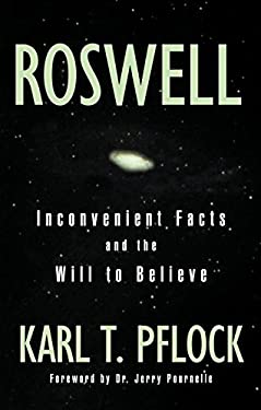Roswell: Inconvenient Facts and the Will to Believe 9781573928946