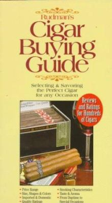 Rudman's Cigar Buying Guide: Selecting and Savoring the Perfect Cigar for Any Occasion 9781572432338