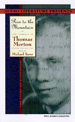 Run to the Mountain: The Story of a Vocation, 1939-1941 9781574531022