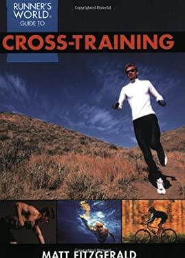 Runner's World Guide to Cross-Training 9781579547837