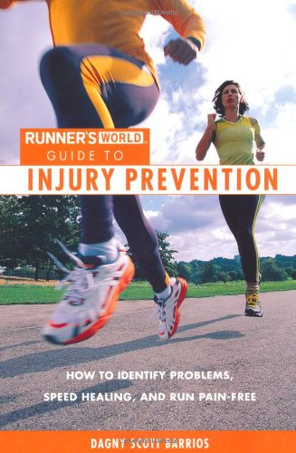 Runner's World Guide to Injury Prevention: How to Identify Problems, Speed Healing, and Run Pain-Free 9781579549718