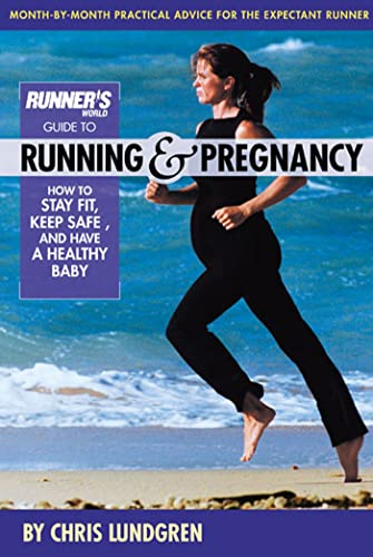 Runner's World Guide to Running & Pregnancy: How to Stay Fit, Keep Safe, and Have a Healthy Baby 9781579547479