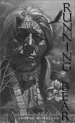 Running Bear: Grandson of Red Snake 9781571740373
