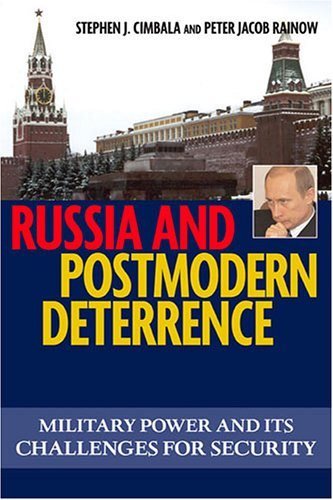 Russian and Postmodern Deterrence: Military Power and Its Challenges for Security 9781574888133