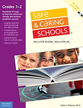 Safe & Caring Schools: Grades 1-2: Skills for School. Skills for Life. [With CDROM] 9781575422886