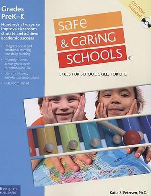 Safe & Caring Schools, Grades PreK-K: Skills for School. Skills for Life. [With CDROM] 9781575422879