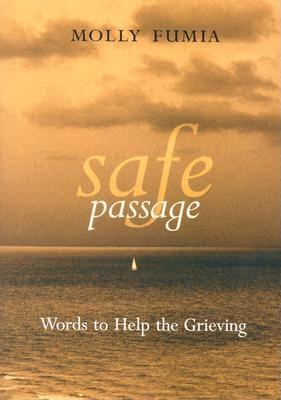 Safe Passage: Words to Help the Grieving 9781573249010