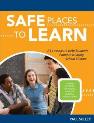 Safe Places to Learn: 21 Lessons to Help Students Promote a Caring School Climate [With CDROM] 9781574821574