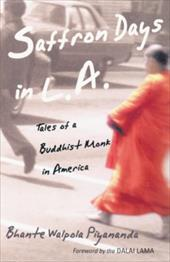 Saffron Days in L.A.: Tales of a Buddhist Monk in America 7051935