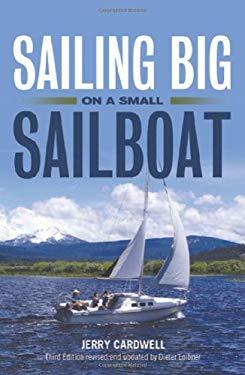 Sailing Big on a Small Sailboat 9781574092479