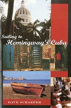 Sailing to Hemingway's Cuba 9781574091106