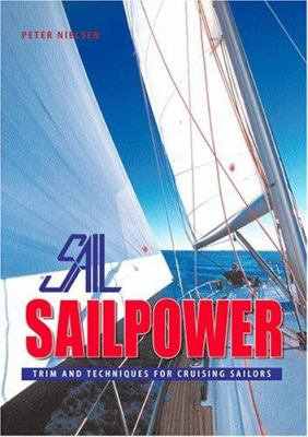 Sailpower: Trim and Techniques for Cruising Sailors 9781574091779