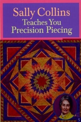 Sally Collins Teaches You Precision Piecing (DVD): At Home with the Experts #5 9781571204639