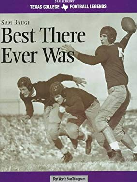 Sammy Baugh: Best There Ever Was 9781570281662