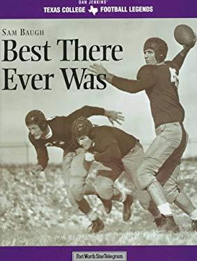 Sammy Baugh: Best There Ever Was 9781570281662