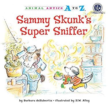 Sammy Skunk's Super Sniffer 9781575653525