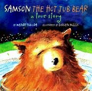 Samson: The Hot Tub Bear