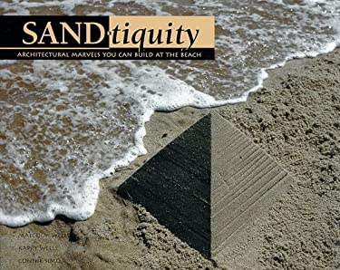 Sandtiquity: Architectural Marvels You Can Build at the Beach
