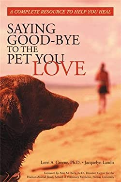 Saying Good-Bye to the Pet You Love 9781572243071