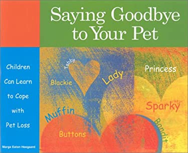 Saying Goodbye to Your Pet: Children Can Learn to Cope with Pet Loss 9781577491064