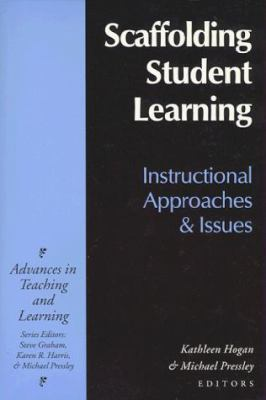 Scaffolding Student Learning: Intructional Approaches and Issues 9781571290366
