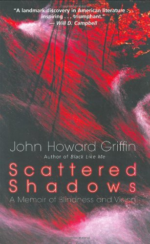 Scattered Shadows: A Memoir of Blindness and Vision 9781570755392