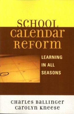 School Calendar Reform: Learning in All Seasons 9781578864263