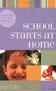 School Starts at Home: Simple Ways to Make Learning Fun 9781576836002