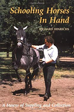 Schooling Horses in Hand: A Means of Suppling and Collection 9781570762055
