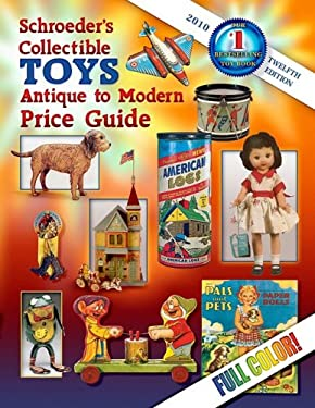 Schroeder's Collectible Toys: Antique to Modern Price Guide 9781574326338