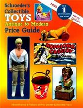 Schroeder's Collectible Toys: Antique to Modern Price Guide 7086534