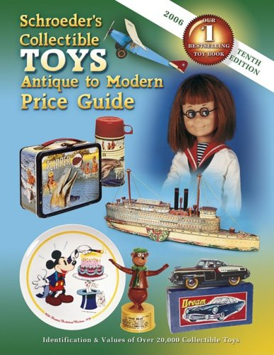 Schroeder's Collectible Toys: Antique to Modern Price Guide 9781574324792